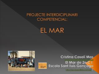PROJECTE INTERDICIPLINARI COMPETENCIAL: EL MAR