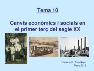 Tema 10  Canvis econòmics i socials en el primer terç del segle XX