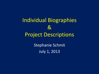 Individual Biographies & Project Descriptions