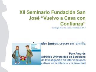 """XII Seminario Fundación San José """"Vuelvo a Casa con Confianza """""""