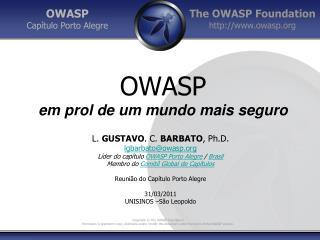 OWASP em prol  de um  mundo mais seguro