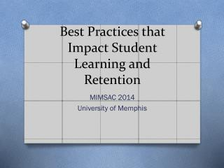 Best Practices that Impact Student Learning and Retention