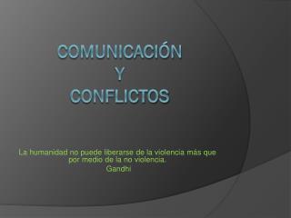 COMUNICACIÓN Y CONFLICTOS