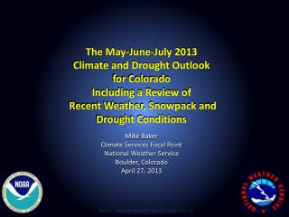 The May-June-July 2013  Climate and Drought Outlook  for Colorado  Including a Review of