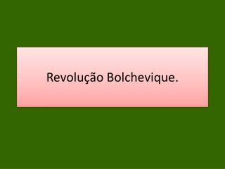 Revolu��o Bolchevique.