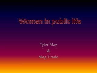 Tyler May  & Meg  Tirado