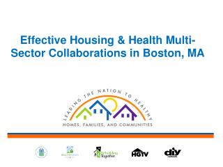 Effective Housing & Health Multi-Sector Collaborations in Boston, MA
