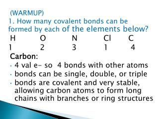 (WARMUP) 1. How many covalent bonds can be formed by each  of the elements below?