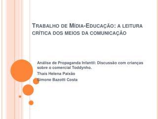 Trabalho de Mídia-Educação: a leitura crítica dos meios da comunicação