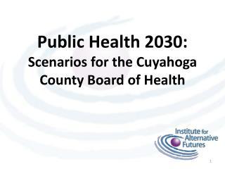 Public Health 2030:  Scenarios for the Cuyahoga County Board of Health
