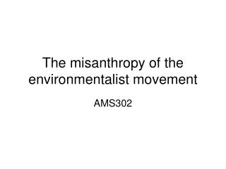 The misanthropy of the environmentalist movement