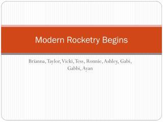 Modern Rocketry Begins