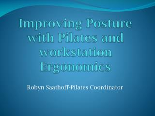 Improving Posture  with Pilates and workstation Ergonomics