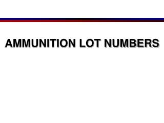 AMMUNITION LOT NUMBERS