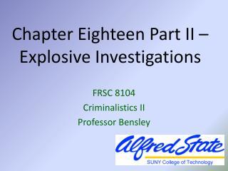 Chapter Eighteen Part II –  Explosive Investigations