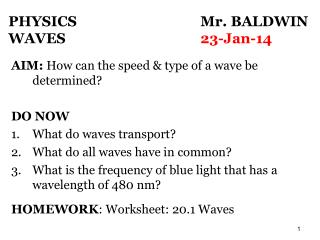 PHYSICS 				Mr. BALDWIN  WAVES					 23-Jan-14