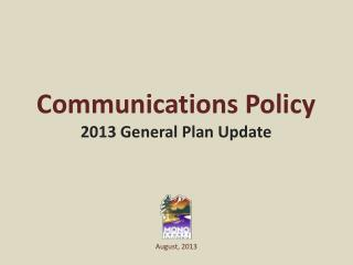 Communications Policy 2013 General Plan Update