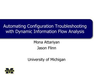 Automating Configuration Troubleshooting  with Dynamic Information Flow Analysis