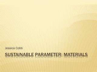 Sustainable parameter: Materials