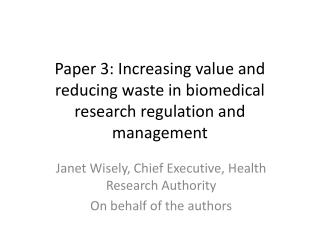 Paper 3: Increasing value and reducing waste in biomedical research regulation and management