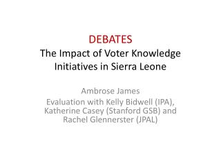 DEBATES The Impact of Voter Knowledge Initiatives in Sierra Leone