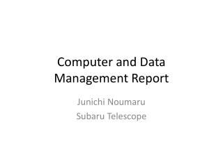 Computer and Data Management Report