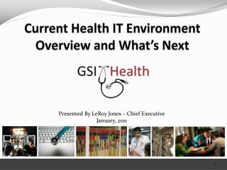 Current Health IT Environment Overview and What's Next