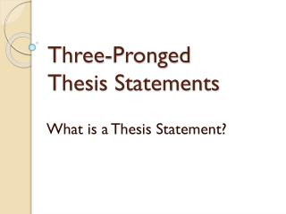 Three-Pronged  Thesis Statements
