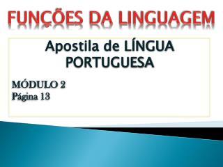 Apostila de LÍNGUA PORTUGUESA MÓDULO 2 Página 13