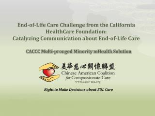 Right to Make Decisions about EOL Care