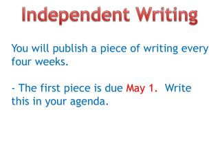 You  will publish a piece of writing every four weeks .