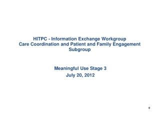 Meaningful Use Stage 3 July 20, 2012