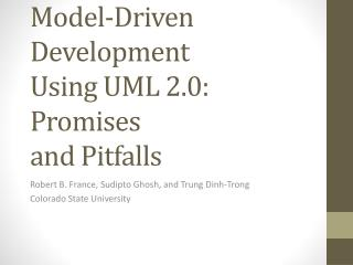 Model-Driven Development Using UML 2.0: Promises and Pitfalls