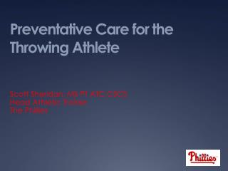 Preventative Care for the  Throwing Athlete