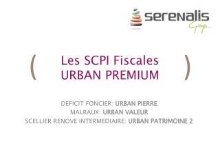 Les SCPI Fiscales  URBAN PREMIUM