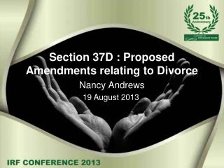 Section 37D : Proposed  Amendments  relating to Divorce