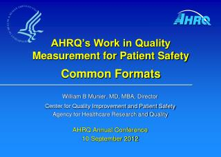 AHRQ's Work in Quality Measurement for Patient Safety Common Formats