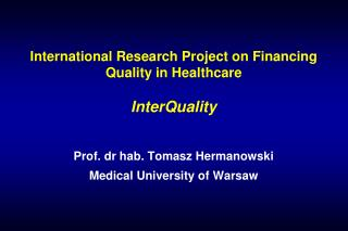 International Research  Project  on Financing Quality in Healthcare InterQuality