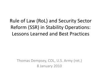 Thomas Dempsey, COL, U.S. Army (ret.)  8 January 2010