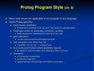 Prolog Program Style  ( ch . 8)