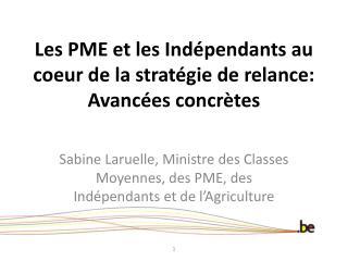 Les PME et les  Indépendants  au coeur de la  stratégie  de relance:  Avancées concrètes