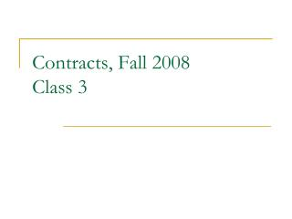 Contracts, Fall 2008 Class 3