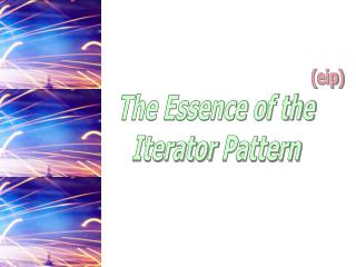 The  Essence  of the Iterator Pattern