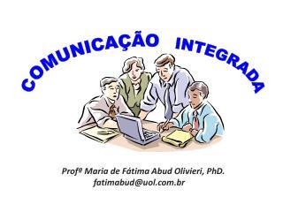 Profª  Maria de Fátima  Abud  Olivieri, PhD.                fatimabud@uol.com.br