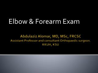 Elbow & Forearm Exam