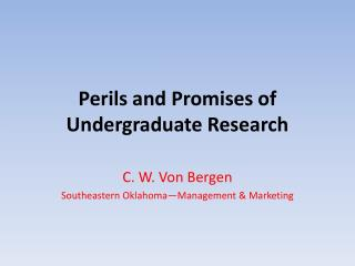 Perils and Promises of Undergraduate Research