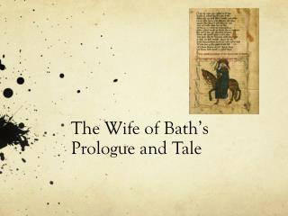 The Wife of Bath�s Prologue and Tale