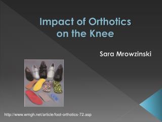 Impact of Orthotics  on the Knee