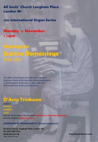 JEANNE DEMESSIEUX was a  legend.  This  concert honours that legend.