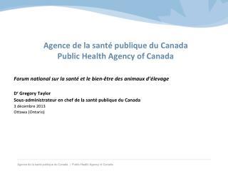 Agence de la santé publique du Canada Public Health Agency of Canada